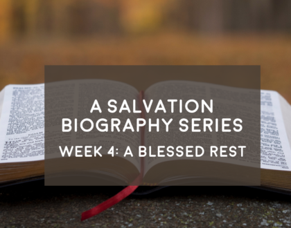 Blessed Rest - A Salvation Biography - 10/7/18