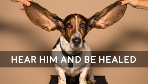 Hear Him and Be Healed - 8/26/18