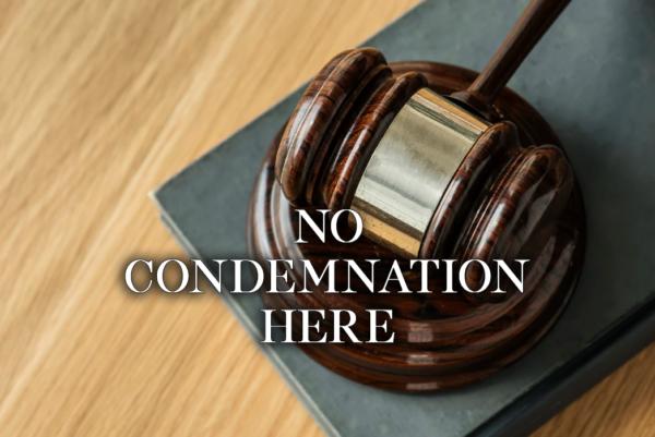 No Condemnation Here - 10/21/18