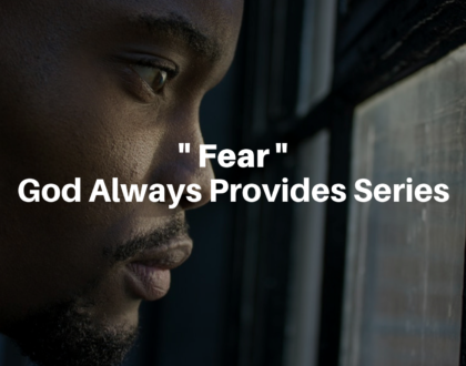 Fear: God Always Provides Series - 12/30/18