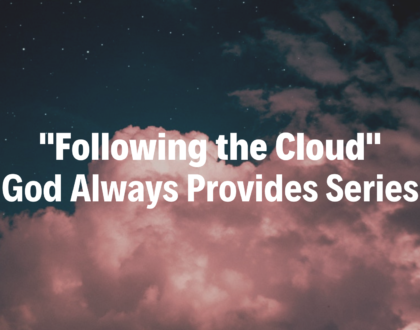 Following the Cloud: God Always Provides Series - 1/27/19