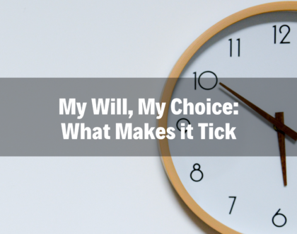 My Will, My Choice: What Makes it Tick - 2/24/19
