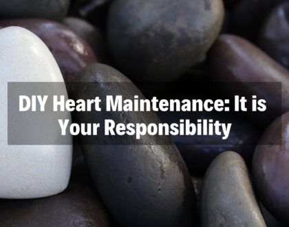 DIY Heart Maintenance: It is Your Responsibility - 3/10/19
