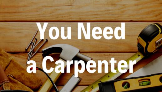You Need a Carpenter - 5/19/19