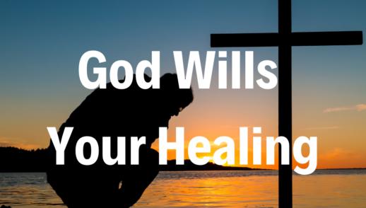 God Wills Your Healing - 6/2/19