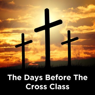 Days Before the Cross