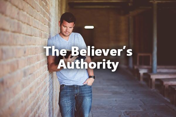 The Believer's Authority 1-5-2020