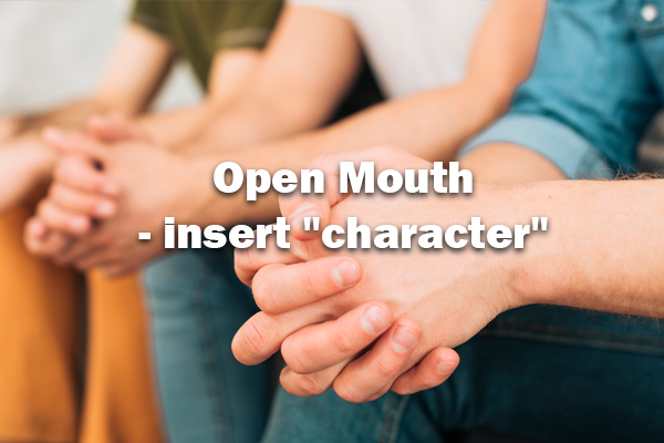 "Open Mouth - insert ""character"" 2-2-20"