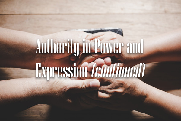 Authority in Power and Expression (continued) 3-8-20
