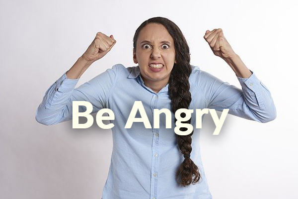 Be Angry (5-31-2020)