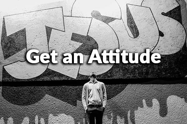 Get an Attitude (6-7-2020)