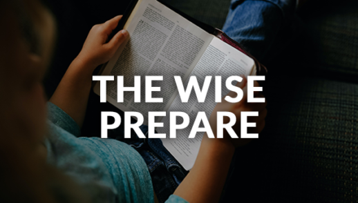 The Wise Prepare (8-2-2020)