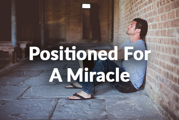 Positioned For A Miracle (9-27-2020)