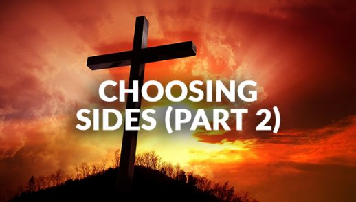 Choosing Sides (Part 2) (10-18-2020)