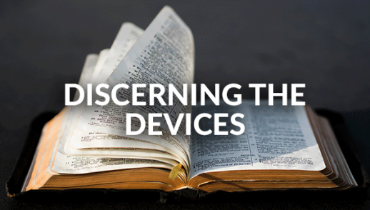 Discerning the Devices (10-25-2020)