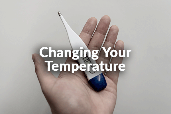 Changing Your Temperature (10-4-2020)