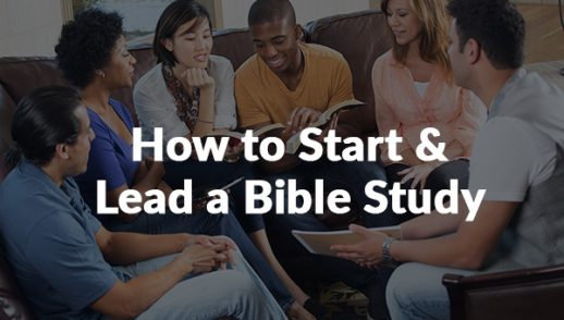 How to Start and Lead a Bible Study (11-29-2020)