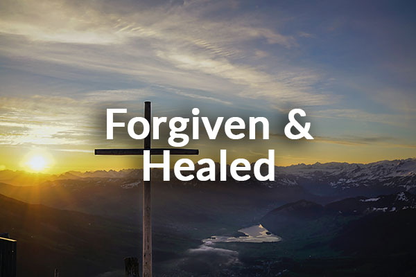Forgiven and Healed (11-8-2020)