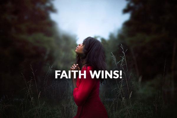 Faith Wins!