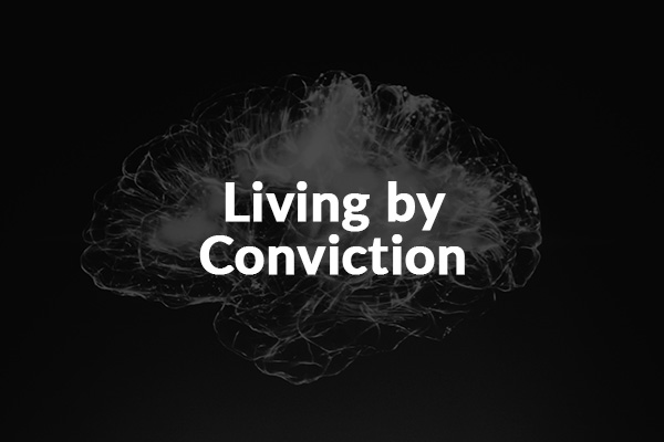 Living by Conviction (12-6-2020)
