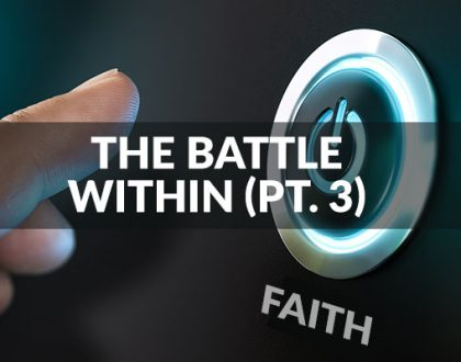 The Battle Within (Part 3)